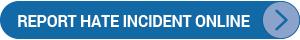 Report Hate Incident Online